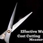 Implementing Effective Cost Cutting Measures Saves Good Money