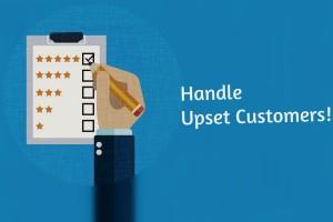 handle upset customers