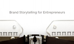 brand storytelling for entrepreneurs