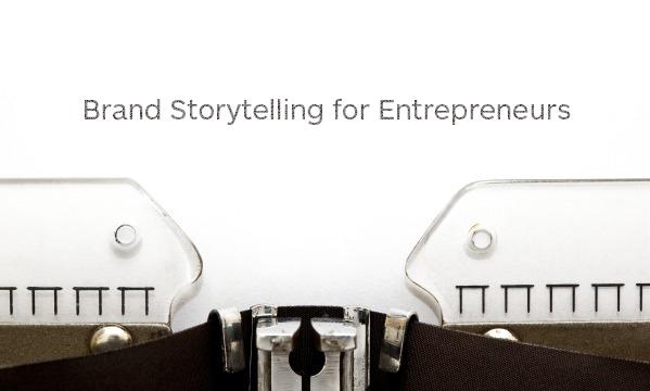 brand storytelling for entrepreneurs